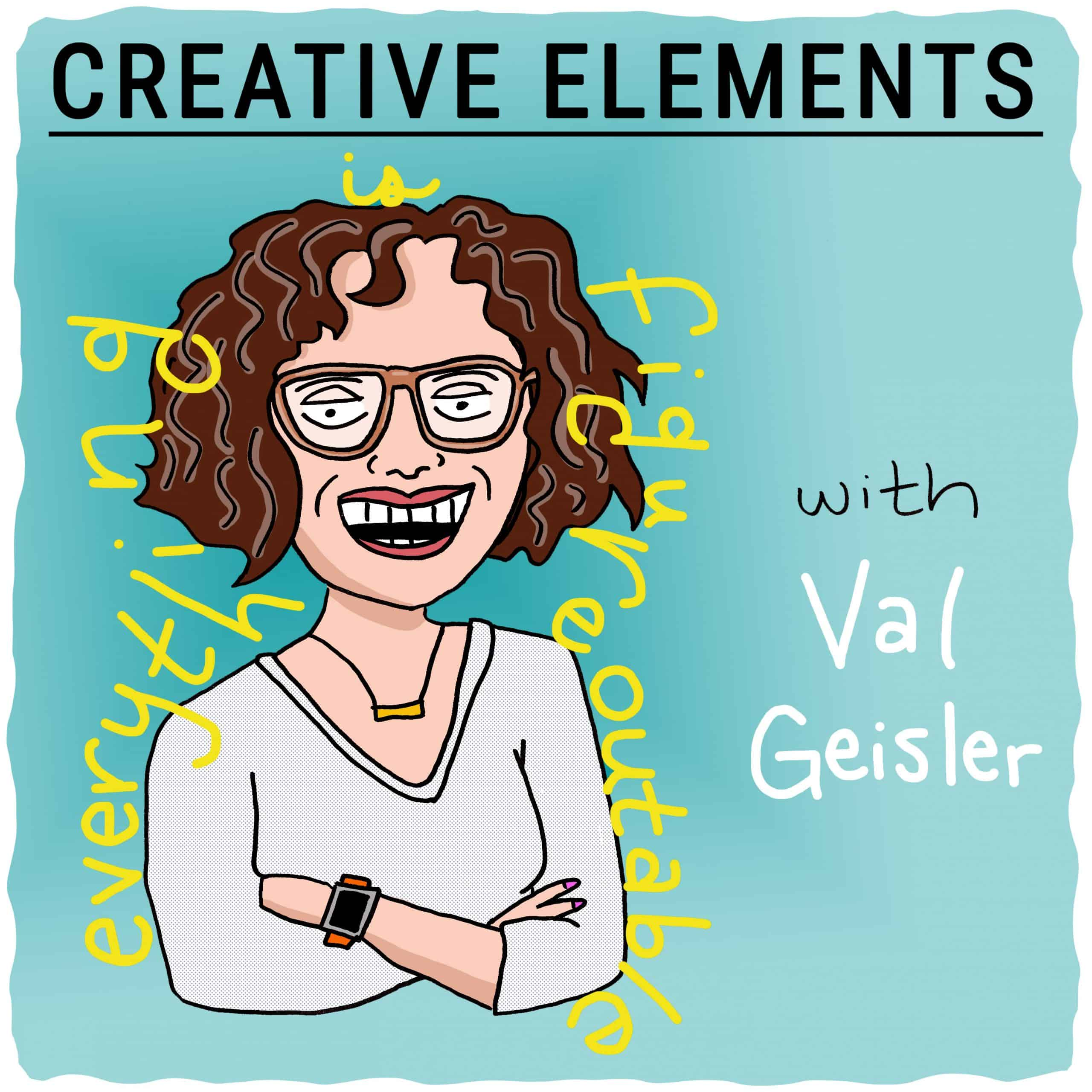 Val Geisler on Creative Elements