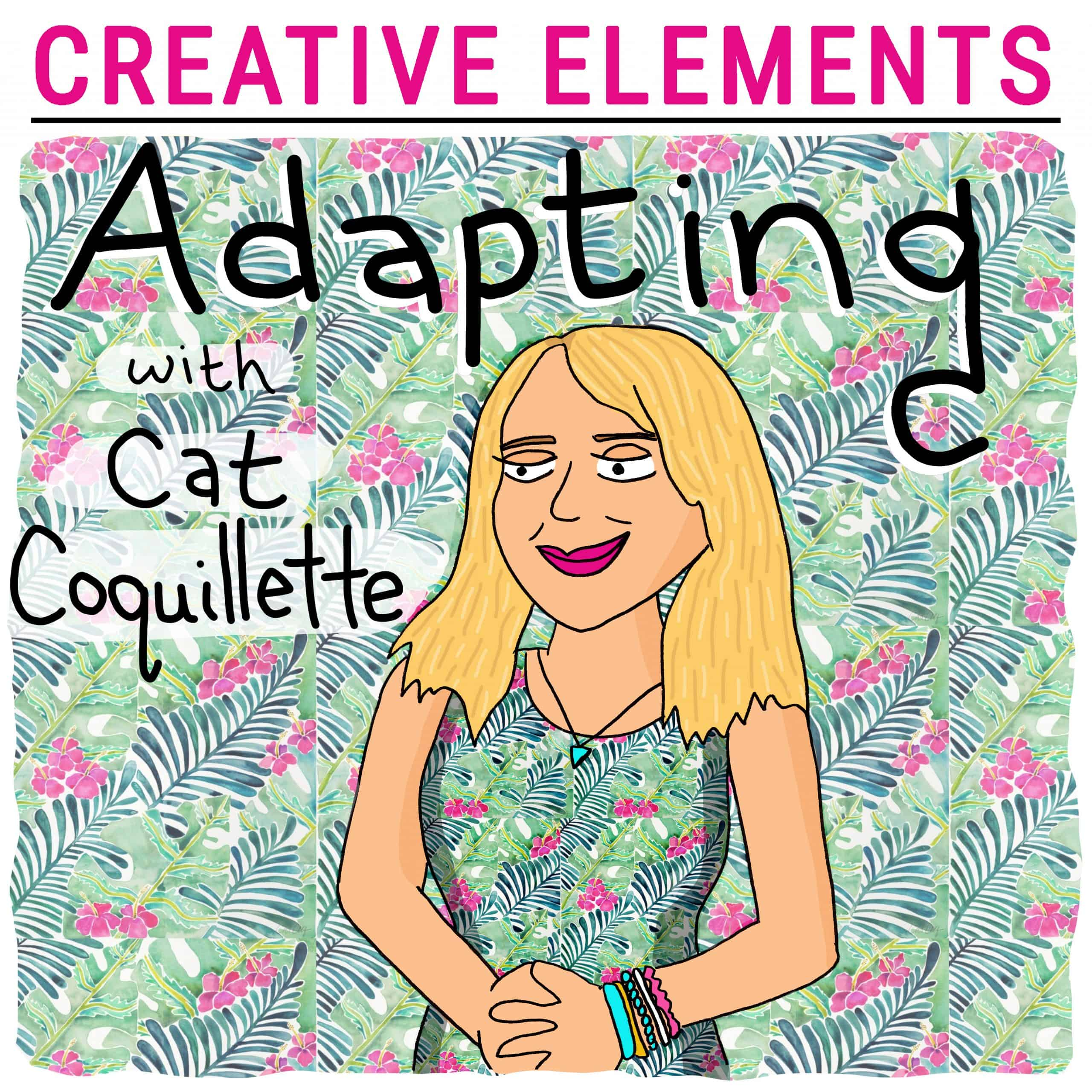 Cat Coquillette on Creative Elements