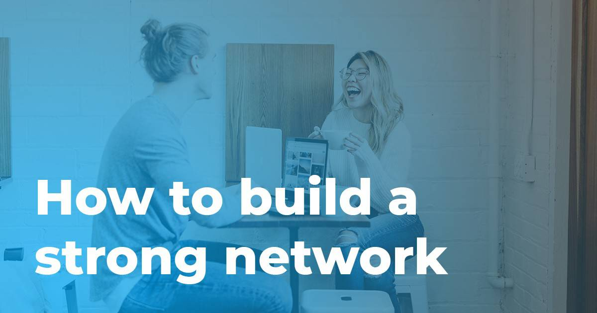 How to build a strong network