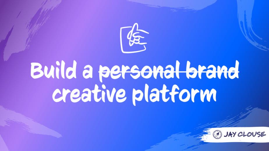 Build a Creative Platform